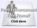 Penis Enhancement Time Frame